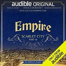 Empire: Scarlet City - Part III: An Audible Original Drama