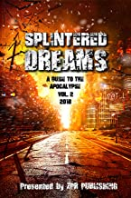 Splintered Dreams A Guide to the Apocalypse Vol. 2