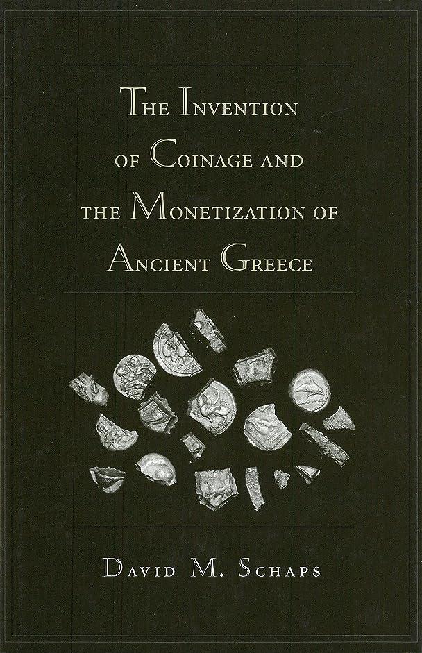 意外パントリー絶対のThe Invention of Coinage and the Monetization of Ancient Greece (English Edition)