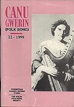 Canu Gwerin (Folk Song): Cylchgrawn Cymdethas Alawon Gwerin Cymru/Journal of the Welsh Folk-Song Society, Volume 22