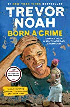 Cover image of Born a Crime by Trevor Noah