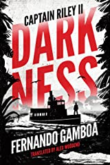 Darkness: Captain Riley II (The Captain Riley Adventures Book 2) Kindle Edition