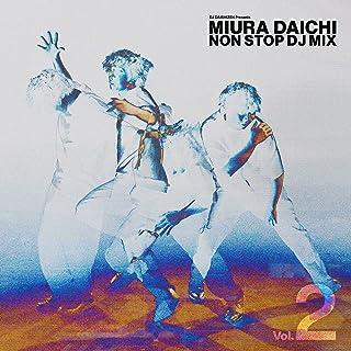 DJ DAISHIZEN Presents 三浦大知 NON STOP DJ MIX Vol.2(CD)