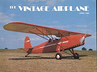 The Vintage Airplane : Fuselage Scale Details of Lincoln Biplane Pt. 3 ; A Photo Album of Vintage Plane from Hungary ; A 1951 Aaeron Sedan Grand Champion (1982 April Journal)