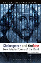 Shakespeare and YouTube: New Media Forms of the Bard (The Arden Shakespeare)