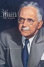 Walter White: Mr. NAACP