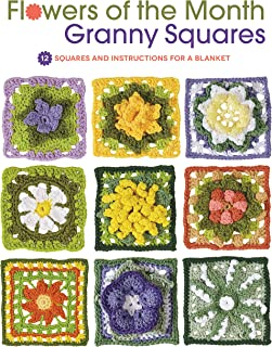 Flowers of the Month Granny Squares: 12 Squares and Instructions for a Blanket