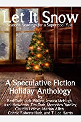 Let it Snow! Season's Readings for a Super-Cool Yule! (Christmas books 2013) (Trollogy) Kindle Edition