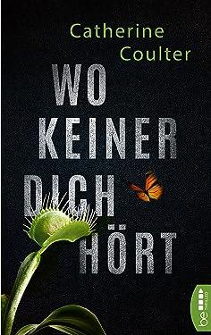 Wo keiner dich hört (Ein FBI Thriller mit Dillon Savich und Lacey Sherlock 1) (German Edition)