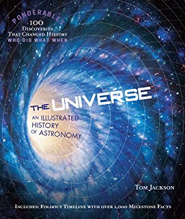 The Universe An Illustrated History of Astronomy (Ponderables)