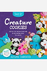 Creature Cookies: Step-by-Step Instructions and 80 Decorating Ideas You Can Do (Sweet Art) Paperback
