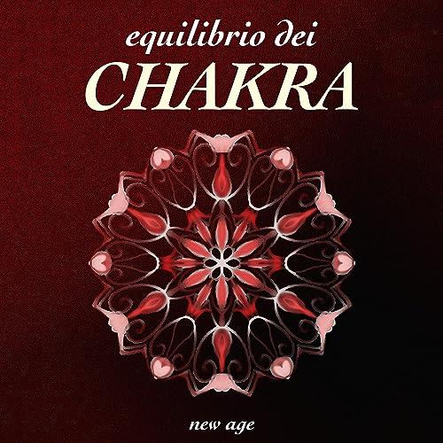 Equilibrio dei Chakra - Musica Rilassante New Age Spirituale ...