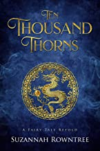 Ten Thousand Thorns (A Fairy Tale Retold Book 5)