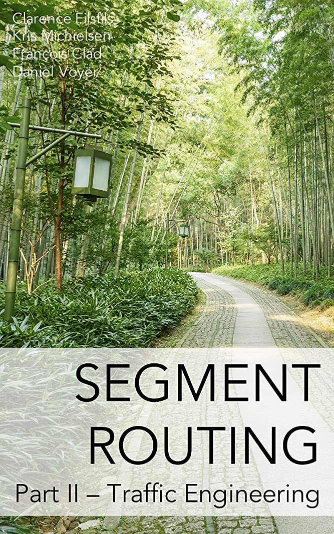 不透明な聖域ライドSegment Routing Part II: Traffic Engineering (English Edition)