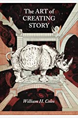 The Art of Creating Story Kindle Edition