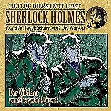 Der Wilderer von Sherwood Forest (Sherlock Holmes : Aus den Tagebüchern von Dr. Watson)