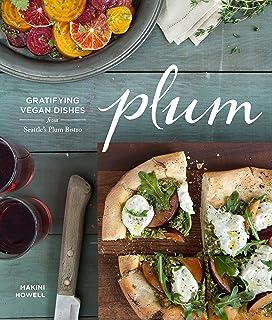 Plum: Gratifying Vegan Dishes from Seattle's Plum Bistro
