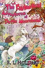 The Fantastical Adventures of Dottie Moorehead