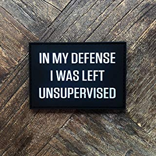 NEO Tactical Gear - in My Defense I was Left Unsupervised PVC Rubber Tactical Morale Patch - Hook Backed with Loop Fastener Backing Attachment