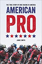 American Pro: The True Story of Bike Racing in America