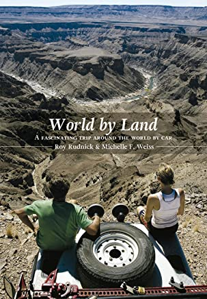 World by Land: A fascinating trip around the world by car (English Edition)