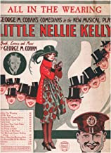 ALL IN THE WEARING - By George M. Cohan (George M. Cohan's Comedians in the New Musical Play LITTLE NELLIE KELLY) SHEET MUSIC 1922 Vintage Original