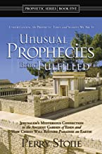 Unusual Prophecies Being Fulfilled Book 5: Jerusalem's Mysterious Connection to the Ancient Garden of Eden and HOw Christ Will Restore Paradise on Earth