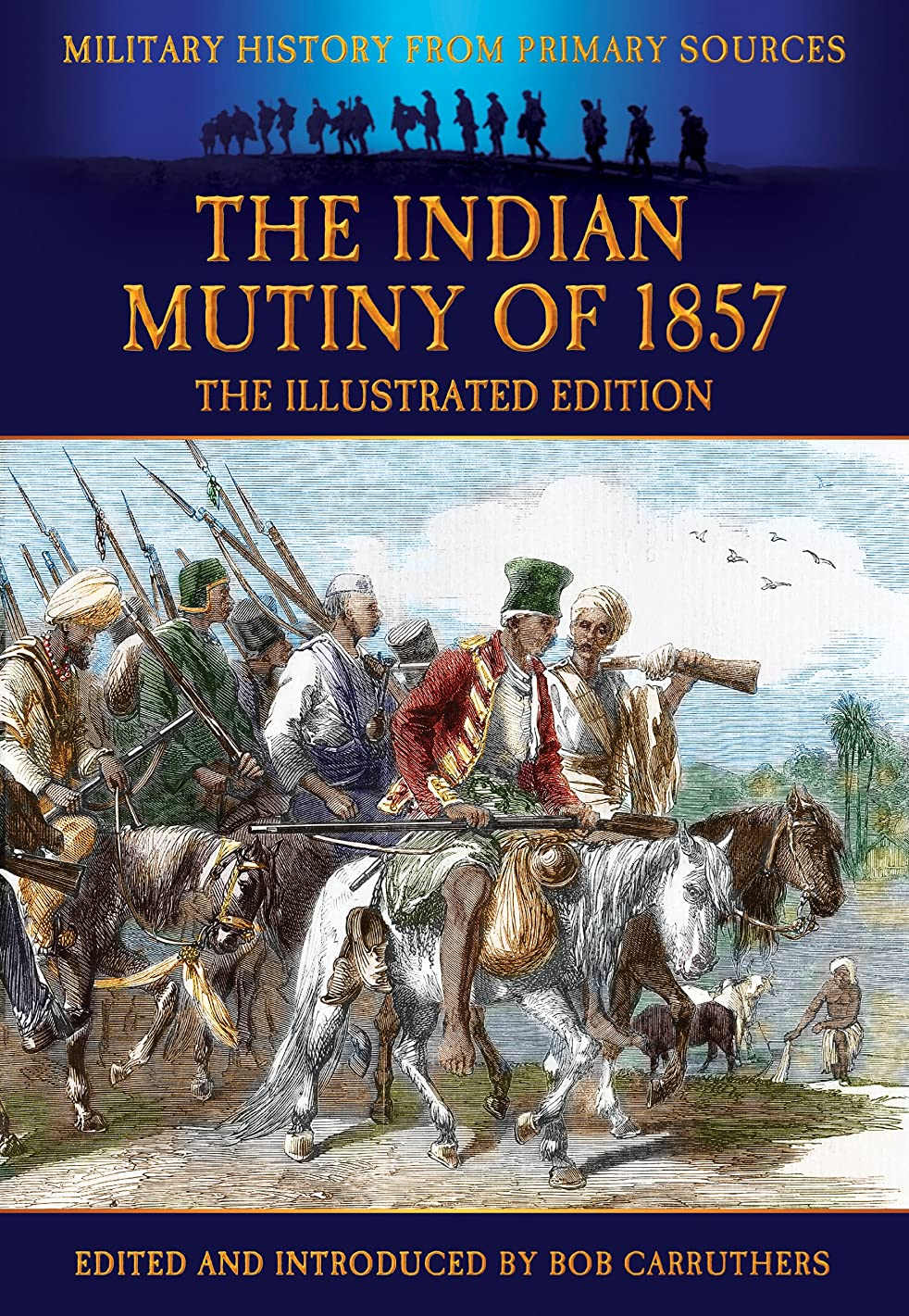 シェフ食器棚緊急The Indian Mutiny of 1857 (Military History from Primary Sources) (English Edition)