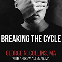 Breaking the Cycle: Free Yourself from Sex Addiction, Porn Obsession, and Shame