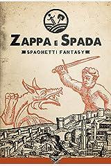 Zappa e Spada - Spaghetti Fantasy Formato Kindle