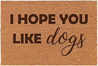 Daylor Coir Entry Doormat Door Mat I Hope You Like Dogs