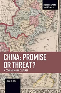 China: Promise Or Threat?: A Comparison of Cultures (Studies in Crit Social Science)