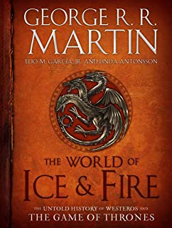The World of Ice & Fire: The Untold History of Westeros and the Game of Thrones (A Song of Ice and Fire) (English Edition)