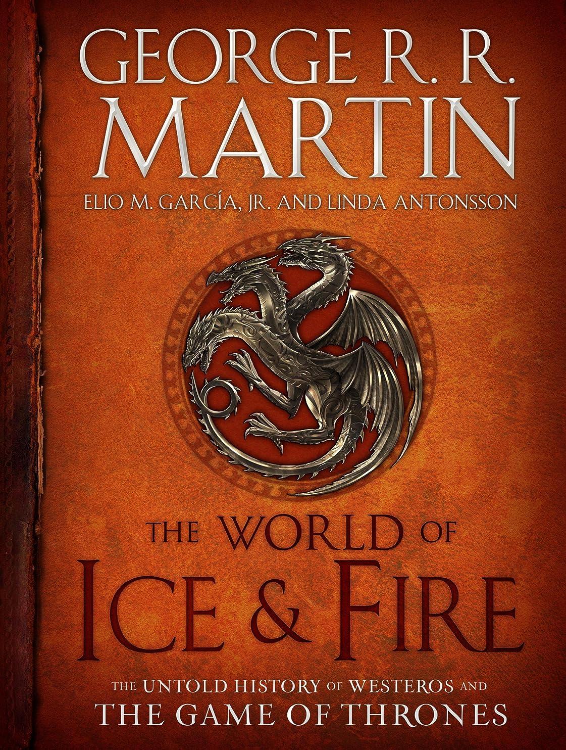 新着インフラ落胆させるThe World of Ice & Fire: The Untold History of Westeros and the Game of Thrones (A Song of Ice and Fire) (English Edition)