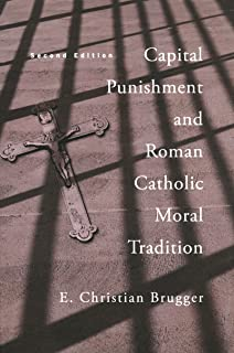 Capital Punishment and Roman Catholic Moral Tradition, Second Edition