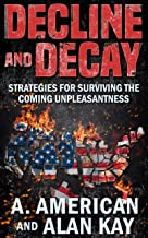 Decline and Decay: Strategies for Surviving the Coming Unpleasantness