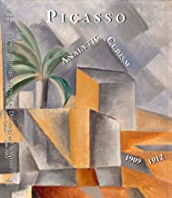 Picasso's Paintings, Watercolors, Drawings and Sculpture. A Comprehensive Illustrated Catalogue, 1885 1973: Analytic Cubism, 1909-1912
