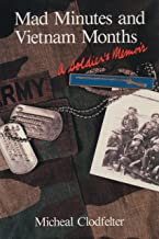 Mad Minutes and Vietnam Months: A Soldier's Memoir