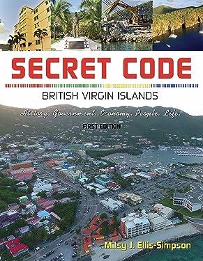 Secret Code: British Virgin Islands (History, Government, Economy, People, Life)