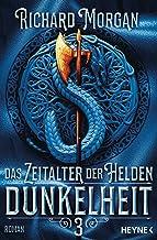 Das Zeitalter der Helden 3 – Dunkelheit: Roman (Zeitalter der Helden-Trilogie) (German Edition)