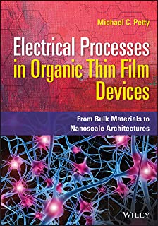 Electrical Processes in Organic Thin Film Devices: From Bulk Materials to Nanoscale Architectures