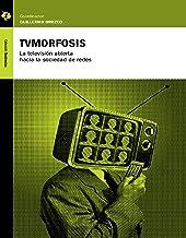 TVMorfosis: La televisión abierta hacia la sociedad de redes