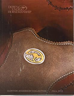 Down Under Horsemanship Catalog, Clinton Anderson Collection, Fall 2012
