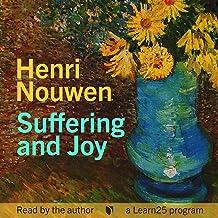 Henri Nouwen on Suffering and Joy
