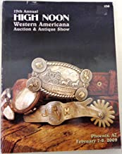 19th Annual High Noon Western Americana Auction & Antiques Show