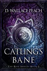 Catling's Bane (The Rose Shield Book 1) Kindle Edition