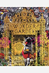 The Wonder Garden: Wander through the world's wildest habitats and discover more than 80 amazing animals Hardcover