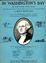 Piano Solo in Washington's Day: The Young Officer; Hounds and Horn; Pioneers; Warpaint and Feathers; Flint; the Stage Coach; At the Tavern; Corn Husking; a Pinch of Snuff; Powder and Patches; Valley Forge; Paul Rever's Ride