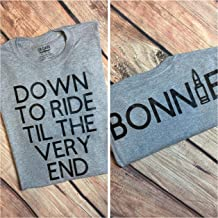 Bonnie/Clyde Shirts Bonnie Shirt Down To Ride Til The Very End Shirt Couples Shirt Ride Or Die Shirt Bonnie & Clyde Shirts Bonnie Bullet
