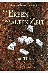 Die Erben der alten Zeit (2): Der Thul (Die Erben der alten Zeit - Trilogie) Kindle Ausgabe